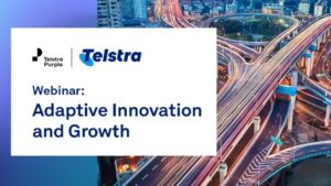 Telstra Purple Adaptive Innovation and Growth Webinar