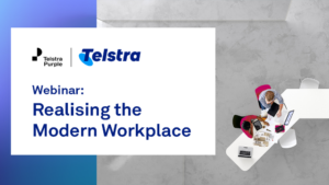 Telstra Purple realising the modern workplace webinar image